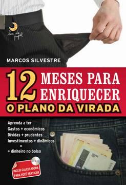 Baixar Livro Grátis - 12 Meses para Enriquecer: O Plano da Virada (Marcos Silvestre)