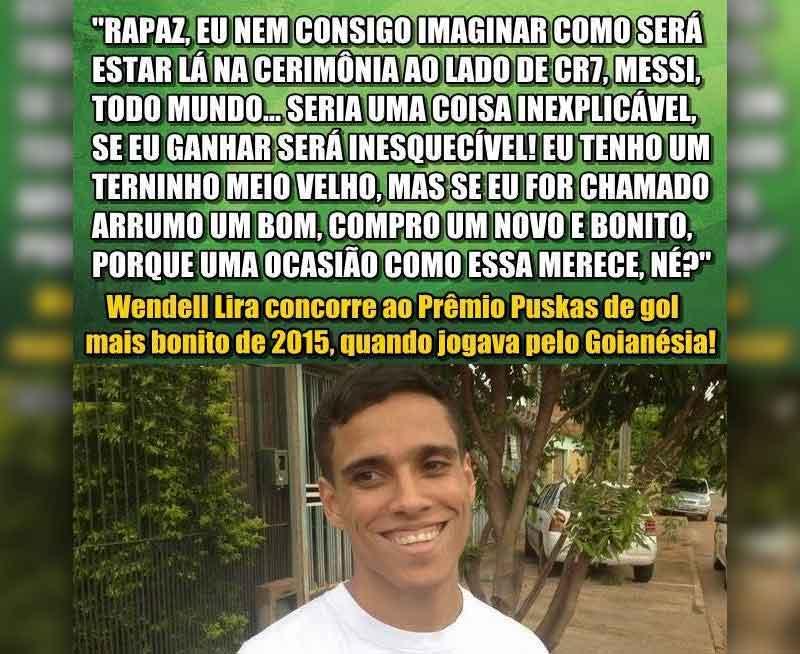 Conheça Wendell Lira, o brasileiro que disputa o título da Fifa de gol mais bonito do ano