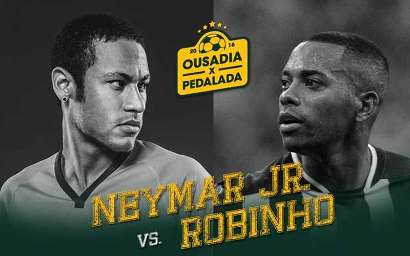 Assistir Ousadia x Pedalada: Jogo tem Neymar x Robinho